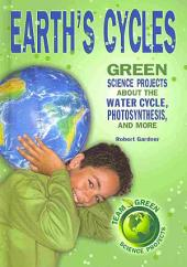Earth's Cycles: Green Science Projects about the Water Cycle, Photosynthesis, and More