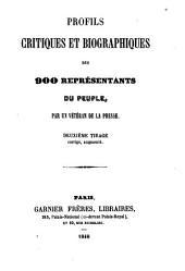 Profils critiques et biographiques des 900 représentants du peuple, par un vétéran de la presse