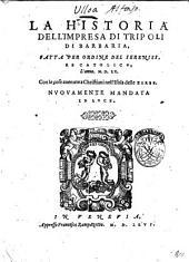 La historia dell'impresa di Tripoli di Barbaria, fatta per ordine del sereniss. Re catolico, ... Con le cose auenute a Christiani nell'isola delle Zerbe. Alfonso Ulloa!