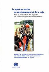 Le Sport Au Service Du Developpement Et De La Paix: Vers La Realisation Des Objectifs Du Millenaire Pour Le Developpement