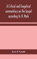 A Critical and Exegetical Commentary on the Gospel According to St  Mark PDF