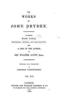 The Works of John Dryden  Prose works PDF