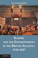 Slavery and the Enlightenment in the British Atlantic  1750   1807 PDF