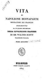Vita di Napoleone Buonaparte imperatore dei francesi preceduta da un quadro preliminare della rivoluzione francese di sir Walter Scott. Traduzione italiana. Tomo primo [- decimoquarto e ultimo]: Volume 2