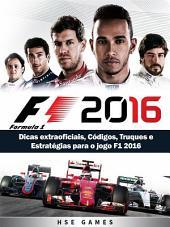 Dicas Extraoficiais, Códigos, Truques E Estratégias Para O Jogo F1 2016