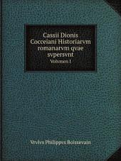 Cassii Dionis Cocceiani Historiarvm romanarvm qvae svpersvnt