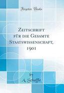 Zeitschrift F  r Die Gesamte Staatswissenschaft  1901  Classic Reprint  PDF