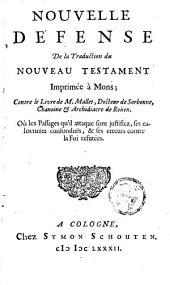 Nouvelle défense de la traduction du nouveau Testament imprimé à Mons: Volume 1