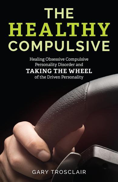 Download The Healthy Compulsive Book
