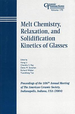Melt Chemistry, Relaxation, and Solidification Kinetics of Glasses