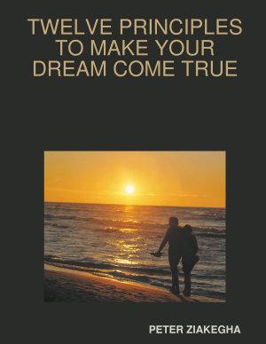 TWELVE PRINCIPLES TO MAKE YOUR DREAM COME TRUE PDF