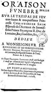 Oraison funèbre sur le trespas de... Christine de Salm espouse de... François II. Duc de Lorraine... Faicte par François Langney...