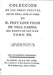 Coleccion De Las Obras Sueltas Assi En Prosa, Como En Verso: Volumen 21