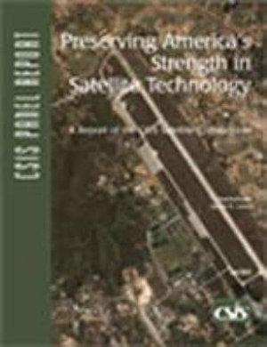 Preserving America s Strength in Satellite Technology PDF