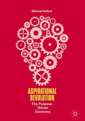 Aspirational Revolution: The Purpose-Driven Economy