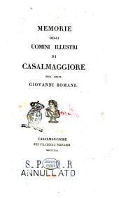 Storia di Casalmaggiore dell'abate Giovanni Romani. Volume primo [-decimo]: Memorie degli uomini illustri di Casalmaggiore dell'abate Giovanni Romani