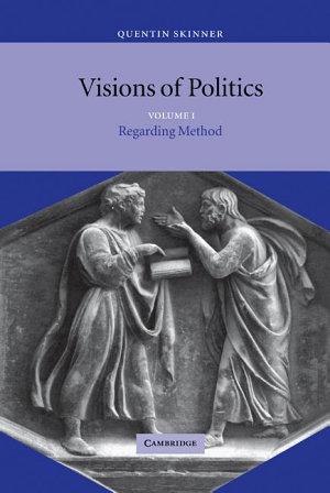 Visions of Politics  Volume 1  Regarding Method PDF