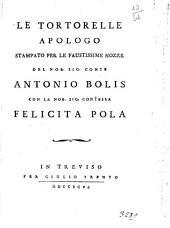 Le tortorelle apologo stampato per le faustissime nozze del nob. sig. conte Antonio Bolis con la nob. sig. contessa Felicita Pola