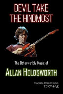 Devil Take the Hindmost  the Otherworldly Music of Allan Holdsworth PDF