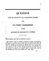 Question sur le pourvoi en cassation formé par le comte Vandermeere contre le baron De Beeckman et consors