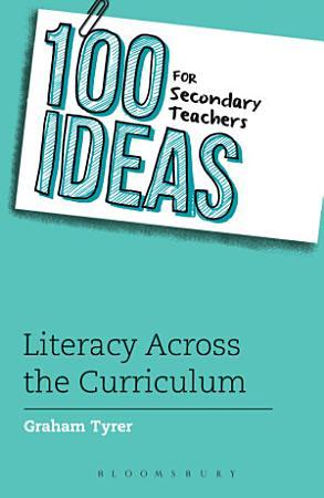 100 Ideas for Secondary Teachers  Literacy Across the Curriculum PDF