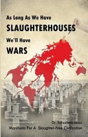 As Long as We Have Slaughterhouses  We ll Have Wars