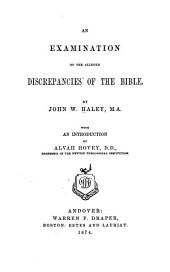 An Examination of the Alleged Discrepancies of the Bible