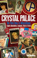 Crystal Palace on This Day and Miscellany
