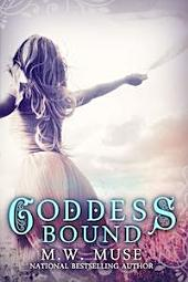 Goddess Bound: Goddess Series Book Six (6)
