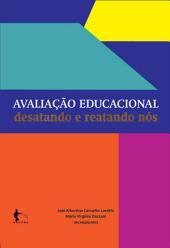Avaliação educacional: desatando e reatando nós
