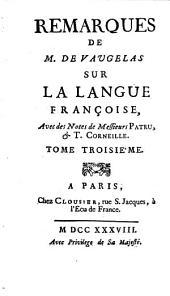 Remarques de M. de Vaugelas sur la langue françoise: Volume3