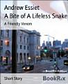 A Bite of A Lifeless Snake
