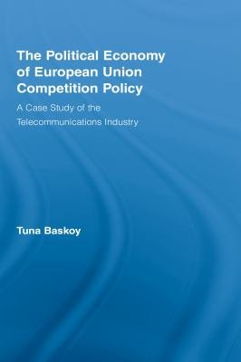 The Political Economy of European Union Competition Policy PDF