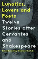 Lunatics  Lovers and Poets
