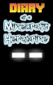 Minecraft: Diary of a Minecraft Herobrine: (An Unofficial Minecraft Book)