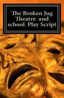 The Broken Jug Theatre and School Play Script PDF