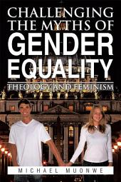 CHALLENGING THE MYTHS OF GENDER EQUALITY: THEOLOGY AND FEMINISM