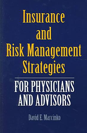 Insurance and Risk Management Strategies for Physicians and Advisors PDF
