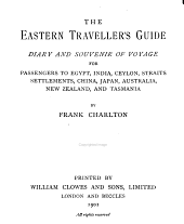The Eastern Traveller's Guide: Diary and Souvenir of Voyage for Passengers to Egypt, India, Ceylon, Straits Settlements, China ...