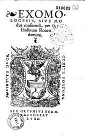 Exomologesis, sive Modus confitendi, per D. Erasmum Roterodamum