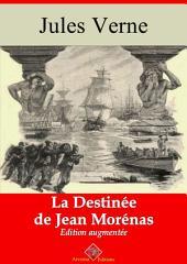 La destinée de Jean Morénas: Nouvelle édition augmentée