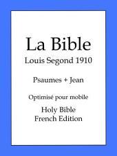 La Bible, Louis Segond 1910: Psaumes et Jean