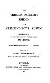 The Chimney-Sweeper's Friend, and Climbing-Boy's Album. ... Arranged by J. M.