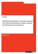 Wohlfahrtsstaatlichkeit in Kanada und den USA  Eine theoriebasierte Analyse anhand des Machtressourcenansatzes PDF