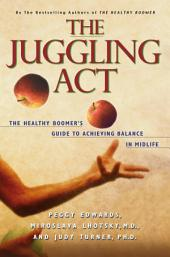 The Juggling Act: The Healthy Boomer's Guide to Achieving Balance in Midlife