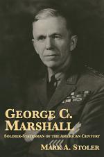 George C. Marshall: Soldier-Statesman of the American Century