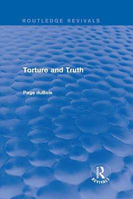 Torture and Truth  Routledge Revivals