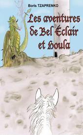 Les aventures de Bel Éclair et Houla 1