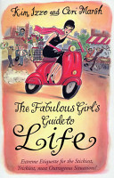 The Fabulous Girl s Guide To Life PDF