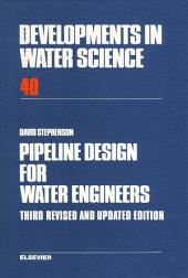 Pipeline Design for Water Engineers: Edition 3
